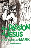 Passion of Jesus in the Gospel of Mark (Passion Series, Vol 2) (0814654363) by Donald Senior