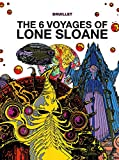 Image of The 6 Voyages of Lone Sloane