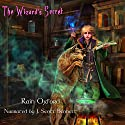 The Wizard's Secret: The Sorcerer's Saga, Book 2 Audiobook by Rain Oxford Narrated by J. Scott Bennett