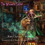 The Wizard's Secret: The Sorcerer's Saga, Book 2 | Rain Oxford