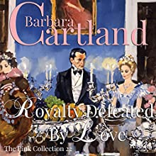 Royalty Defeated by Love (The Pink Collection 22) Audiobook by Barbara Cartland Narrated by Anthony Wren