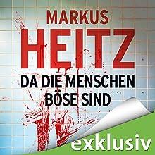 Da die Menschen böse sind Hörbuch von Markus Heitz Gesprochen von: Uve Teschner