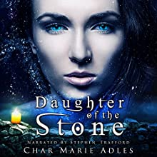 Daughter of the Stone Audiobook by Char Marie Adles Narrated by Stephen Trafford