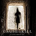 Cause to Kill: An Avery Black Mystery, Book 1 Hörbuch von Blake Pierce Gesprochen von: Elaine Wise