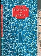 The Sayings of Jesus by Jesus