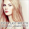 Every Last Breath: Dark Elements Series # 3 Audiobook by Jennifer L. Armentrout Narrated by Saskia Maarleveld