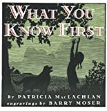 What You Know First (0060244135) by MacLachlan, Patricia