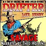 Savage: A Drifter Western, Book 1   Jake Henry