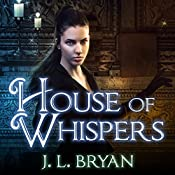 House of Whispers: Ellie Jordan, Ghost Trapper Series #5 | J. L. Bryan
