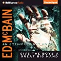 Give the Boys a Great Big Hand: An 87th Precinct Novel, Book 11 (       UNABRIDGED) by Ed McBain Narrated by Dick Hill