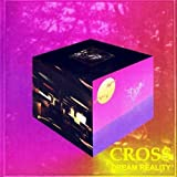 Dream Reality by Cross