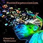 PoeticExpressionism Hörbuch von Charles K. Williams Gesprochen von: Charles K. Williams