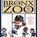 The Bronx Zoo: The Astonishing Inside Story of the 1978 World Champion New York Yankees Audiobook by Sparky Lyle, Peter Golenbock Narrated by Sparky Lyle