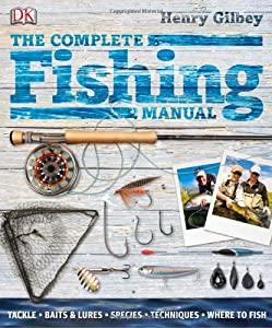 The Complete Fishing Manual by Dorling Kindersley