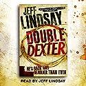 Double Dexter: Dexter Book 6 Hörbuch von Jeff Lindsay Gesprochen von: Jeff Lindsay