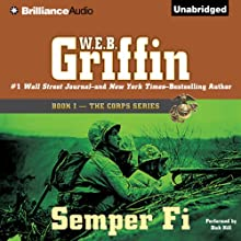 Semper Fi: Book One in The Corps Series (       UNABRIDGED) by W. E. B. Griffin Narrated by Dick Hill