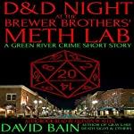 D&D Night at the Brewer Brothers' Meth Lab | David Bain