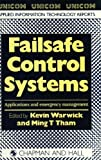 img - for Failsafe Control Systems: Applications and emergency management (Unicom Applied Information Technology S) book / textbook / text book