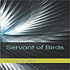 Servant of Birds Hörbuch von A. A. Attanasio Gesprochen von: DW Draffin