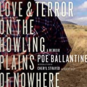 Love and Terror on the Howling Plains of Nowhere: A Memoir | [Poe Ballantine]