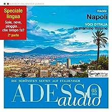 ADESSO audio - Napoli. 5/2016: Italienisch lernen Audio - Neapel Hörbuch von  div. Gesprochen von:  div.