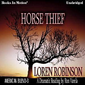 Horse Thief: American Blend, Book 3   [Loren Robinson]