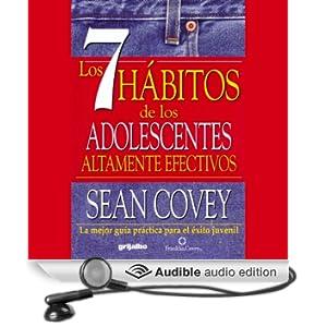 Los 7 Habitos de los Adolescentes Altamente Efectivos (Texto Completo)