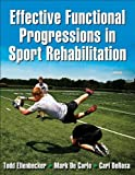 img - for Effective Functional Progressions in Sport Rehabilitation 1 Pap/Psc edition by Ellenbecker, Todd, De Carlo, Mark, DeRosa, Carl published by Human Kinetics (2009) Paperback book / textbook / text book