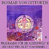 Programme für die Außenwelt II (Der Geist fiel nicht vom Himmel 3) | Hoimar von Ditfurth