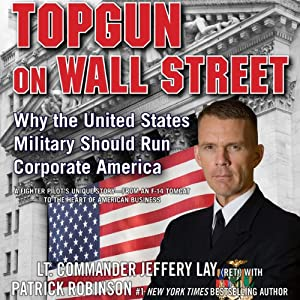 Topgun on Wall Street | [Jeffery Lay, Patrick Robinson]