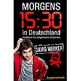 """Morgens 15.30 in Deutschland: Handbuch f�r aufgeweckte Studentenvon """"David Werker"""""""