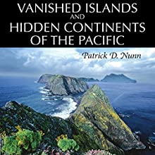 Vanished Islands and Hidden Continents of the Pacific Audiobook by Patrick D Nunn Narrated by Fred Humberstone