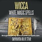 Wicca: White Magic Spells | Dayanara Blue Star