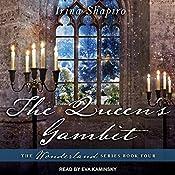 The Queen's Gambit: Wonderland Series, Book 4 | Irina Shapiro