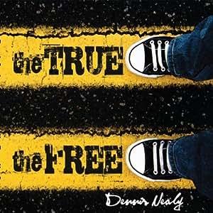 True the Free