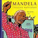 Mandela, l'Africain multicolore : Edition hommage avec 1 poster