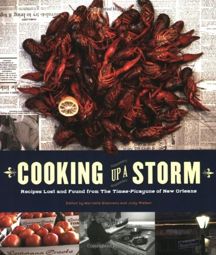 Cooking Up a Storm: Recipes Lost and Found from The Times-Picayune of New Orleans by Marcelle Bienvenu, Judy Walker