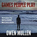 Games People Play Audiobook by Owen Mullen Narrated by Benjamin James McCulloch