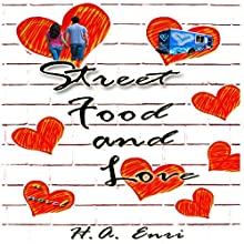 Street Food & Love (       UNABRIDGED) by H. A. Enri Narrated by Chris Poirier