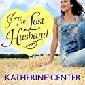 The Lost Husband (       UNABRIDGED) by Katherine Center Narrated by Amy Rubinate