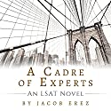 A Cadre of Experts: An LSAT Novel Audiobook by Jacob Erez Narrated by Magda Ortiz
