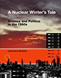 Lawrence Badash Nuclear Winter's Tale (Transformations: Studies in the History of Science and Technology)