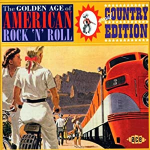The Golden Age Of American Rock'n'Roll - Special Country Edition