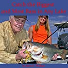 Catch the Biggest and Most Bass in Any Lake Hörbuch von John E. Phillips Gesprochen von: John Davenport