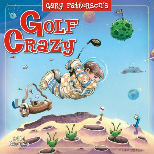 Golf Crazy by Gary Patterson 2014 Wall (calendar)