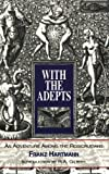 With the Adepts: An Adventure Among the Rosicrucians (0892540761) by Hartmann, Franz