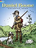 Daniel Boone Coloring Book (Dover History Coloring Book) (0486447383) by Copeland, Peter F.