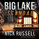 Big Lake Scandal (       UNABRIDGED) by Nick Russell Narrated by Bruce Miles