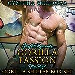Shifter Romance: Gorilla Passion: Two Part Gorilla Shifter Box Set | Cynthia Mendoza