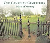 img - for Old Canadian Cemeteries: Places of Memory book / textbook / text book